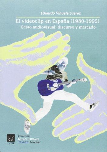 Videoclip En España (1980-1995), El - Gesto Audiovisual, Discurso Y Mercado (Musica Hispana) por Eduardo Viñuela