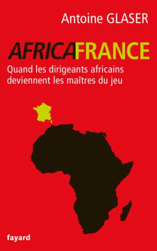 Africafrance: Quand les dirigeants afric...