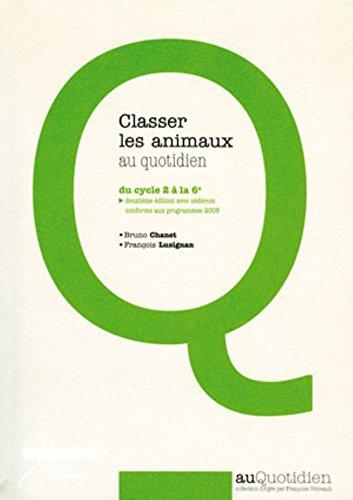 Classer les animaux au quotidien du cycle 2 à la 6e (1Cédérom)