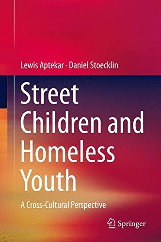 Street Children and Homeless Youth: A Cross-Cultural Perspective by lewis aptekar (2013-12-04)