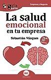 Guíaburros La salud emocional en tu empresa. Todo lo que debes saber sobre salud emocional