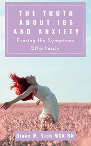 The Truth about IBS and Anxiety: Erasing The Symptoms Effortlessly (English Edition)