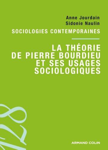 La théorie de Pierre Bourdieu et ses usages sociologiques: Sociologies contemporaines