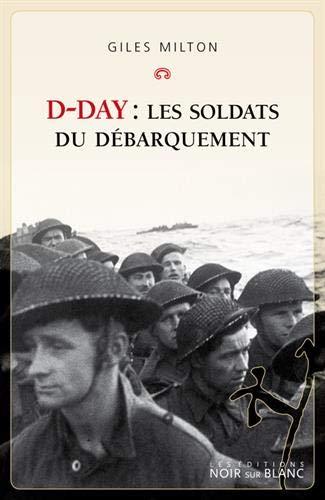 D-day : Les soldats du débarquement par  (Broché - Apr 4, 2019)