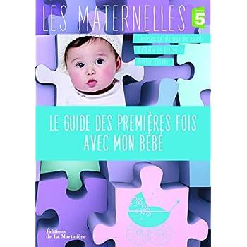 Le Guide des premières fois avec mon bébé. France 5 / l'émission de référence des parents