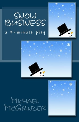 Snow Business: a 3-minute play