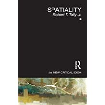 Spatiality (The New Critical Idiom) by Tally Jr., Robert T. (October 1, 2012) Paperback
