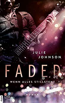 Faded - Wenn alles stillsteht (Faded Duet 2) von [Johnson, Julie]