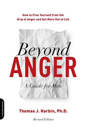 beyond anger a guide for men how to free yourself from the grip of rh amazon co uk Anger and Controlling Men Male Anger