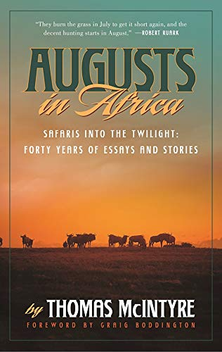 Augusts in Africa: Safaris into the Twilight: Forty Years of Essays and Stories (English Edition) -