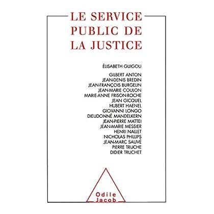 Le Service public de la justice (HISTOIRE ET DOCUMENT)