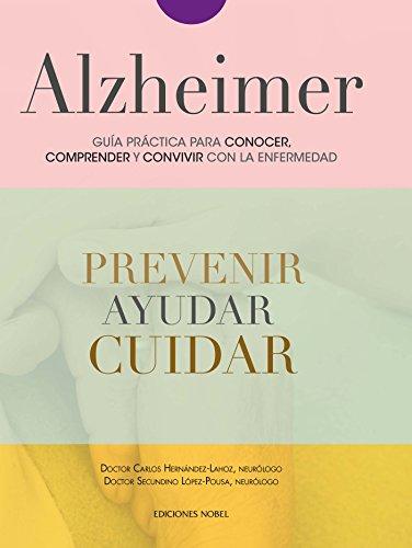Descargar Libro Alzheimer. Guía práctica para conocer, comprender y convivir con la enfermedad de CARLOS HERNÁNDEZ LAHOZ