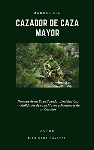 Manual del Cazador de Caza Mayor: Normas de un Buen Cazador, Legislación, modalidades