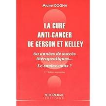 La cure anti-cancer de Gerson et Kelley : 60 années de succès thérapeutiques... Le saviez-vous ?