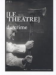 Le théâtre du crime : 1875-1929 : Rodolphe A. Reiss