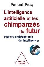 L'Intelligence artificielle et les chimpanzés du futur de Pascal Picq