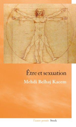 Etre et sexuation - Mehdi Belhaj Kacem sur Bookys