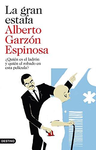 La gran estafa: ¿Quién es el ladrón y quién el robado en esta película? por Alberto Garzón Espinosa