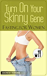 Turn On Your Skinny Gene: Fasting For Women (English Edition)