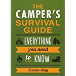 The Camper's Survival Guide: Everything You Need to Know About Camping
