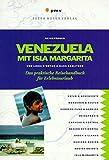 Venezuela mit Isla Margarita: Das praktische Reisehandbuch für Erlebnisurlaub (Peter Meyer Reiseführer / Landeskunde + Reisepraxis)