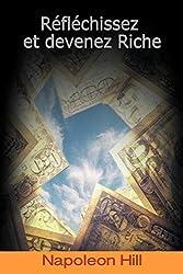 Reflechissez Et Devenez Riche / Think and Grow Rich (French Edition)