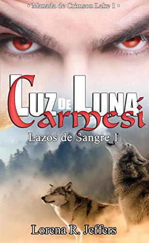 Luz De Luna Carmesí: Manada De Crimson Lake 1 por Lorena R. Jeffers epub