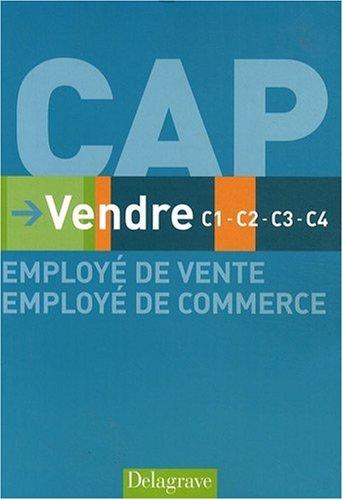 Vendre CAP employé de vente et de commerce : C1-C2-C3-C4 par Isabelle Bailly, Corinne Bonneaud-Lemagny, Clara de Saint Jean, Alexandrine Devaujany