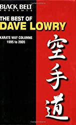 Black Belt Presents The Best of Dave Lowry: Karate Way columns, 1995 to 2005