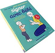100 cartes pour apprendre à signer avec bébé: Aidez votre enfant à s'exprimer avant même d'avoir acqui