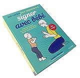 100 cartes pour apprendre à signer avec bébé: Aidez votre enfant à s'exprimer avant même d'avoir acquis la parole !...