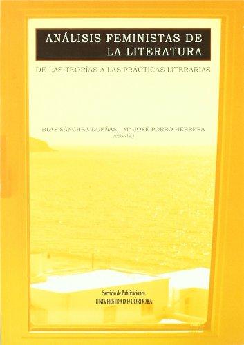 Análisis feministas de la literatura : de las teorías feministas a las prácticas literarias por Blas, Porro Herrera, M. José Sánchez Dueñas