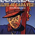 Nap Don't Forget the Blues Turner Live at Cada Vez (2002-05-03)