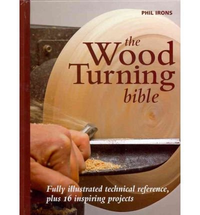 [(The Woodturning Bible)] [Author: Phil Irons] published on (July, 2011)