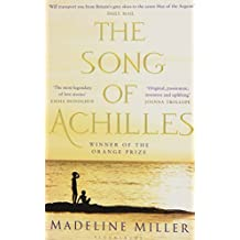 The Song of Achilles: Written by Madeline Miller, 2013 Edition, (New Edition) Publisher: Bloomsbury Paperbacks [Paperback]