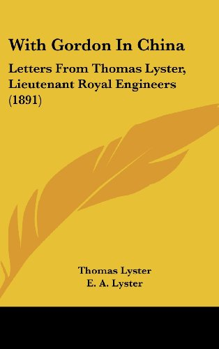 With Gordon in China: Letters from Thomas Lyster, Lieutenant Royal Engineers (1891)
