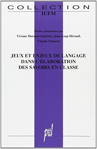 Jeux et enjeux de langage dans l'élaboration des savoirs en classe