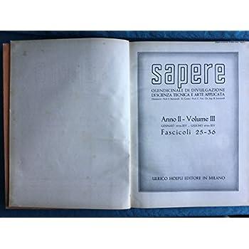 Sapere. Quindicinale Di Divulgazione Di Scienza Tecnica E Arte Applicata 1936