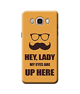 Be Awara Hey Lady My Eyes Are Up Here Designer Mobile Phone Case Back Cover For Samsung Galaxy J5 2016 Edition