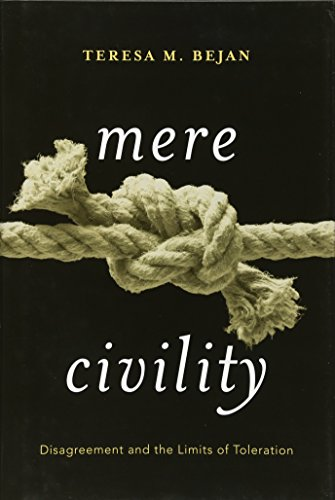 Mere Civility: Disagreement and the Limits of Toleration