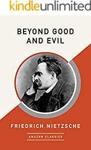 Beyond Good and Evil (AmazonClassics Edition)