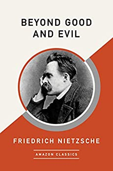 Beyond Good and Evil (AmazonClassics Edition) (English Edition) van [Nietzsche, Friedrich]
