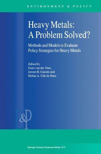 Heavy Metals: A Problem Solved?: Methods and Models to Evaluate Policy Strategies for Heavy Metals (Environment & Policy Book 22) (English Edition) -