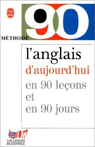 L'anglais d'aujourd'hui en 90 jours et 90 leçons