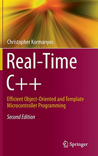 Real-Time C++: Efficient Object-Oriented and Template Microcontroller Programming por Christopher Kormanyos