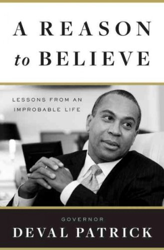 (A Reason to Believe: Lessons from an Improbable Life) By Patrick, Deval (Author) Hardcover on (04 , 2011)