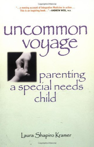 Uncommon Voyage: Parenting a Special Needs Child by Laura Kramer (2001-09-21)