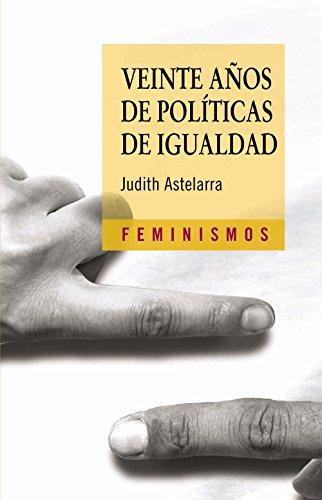 Veinte años de políticas de igualdad (Feminismos)