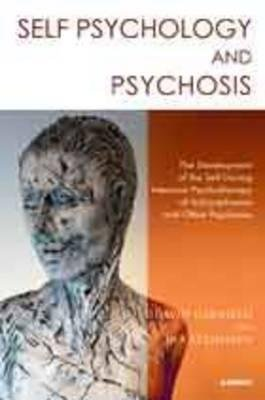 [(Self Psychology and Psychosis: The Development of the Self During Intensive Psychotherapy of Schizophrenia and Other Psychoses)] [Author: Ira Steinman] published on (April, 2015)
