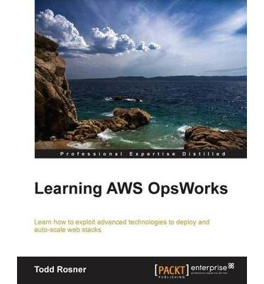 [(Learning AWS OpsWorks * * )] [Author: Todd Rosner] [Oct-2013]